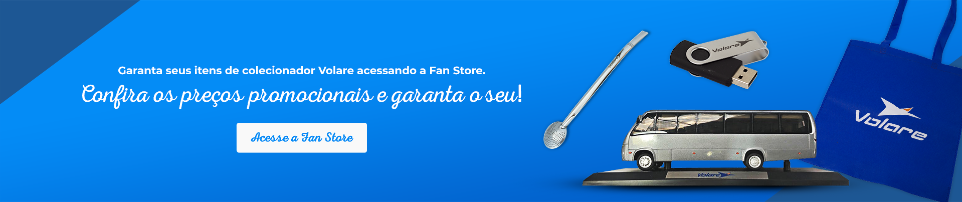 Conheça os itens de Fan Store Volare!