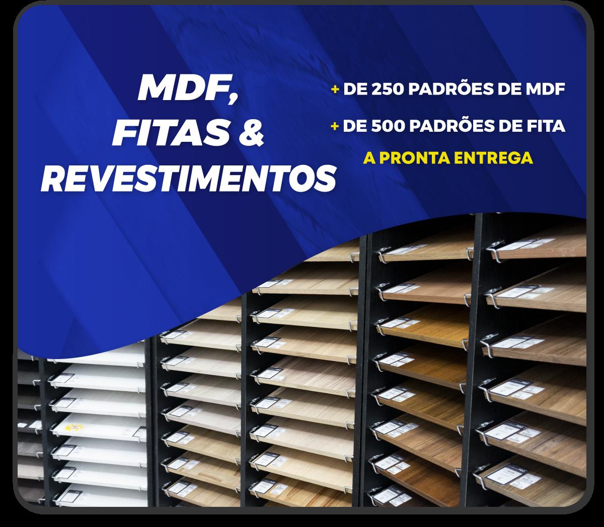 MDF, FITAS E REVESTIMENTOS