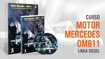 Curso - Diesel - Motor Mercedes OM611 - Módulo 9 - VIDEOCARRO - 11.10.01.228 - Unitário